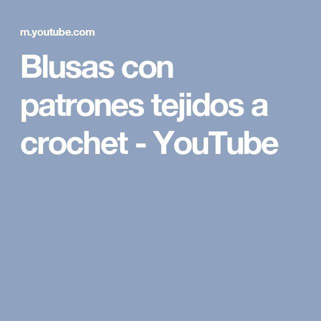 Blusas con patrones tejidos a crochet - YouTube