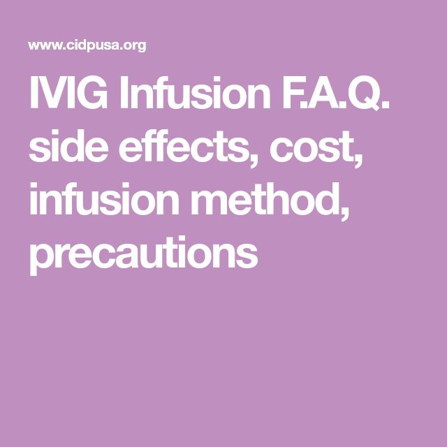 IVIG Infusion F A Q  side effects, cost, infusion method