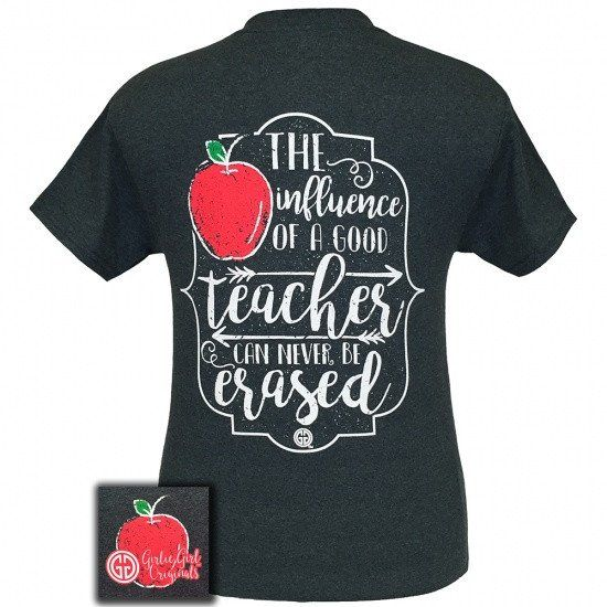 Girlie Girl Originals Good Teachers Are Never Erased T Shirt