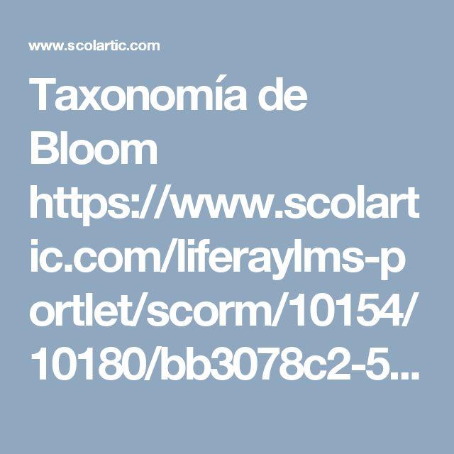 Taxonomía de Bloom  https://www.scolartic.com/liferaylms-portlet/scorm/10154/10180/bb3078c2-5a8e-4564-8dab-8e45cf7efba7/contenidos/recursos/Metodologia_taxonomia_de_Bloom.pdf