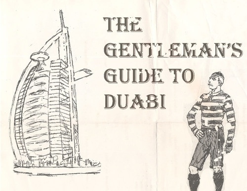 The Gentleman's Guide to Dubai - travelwyse's posterous