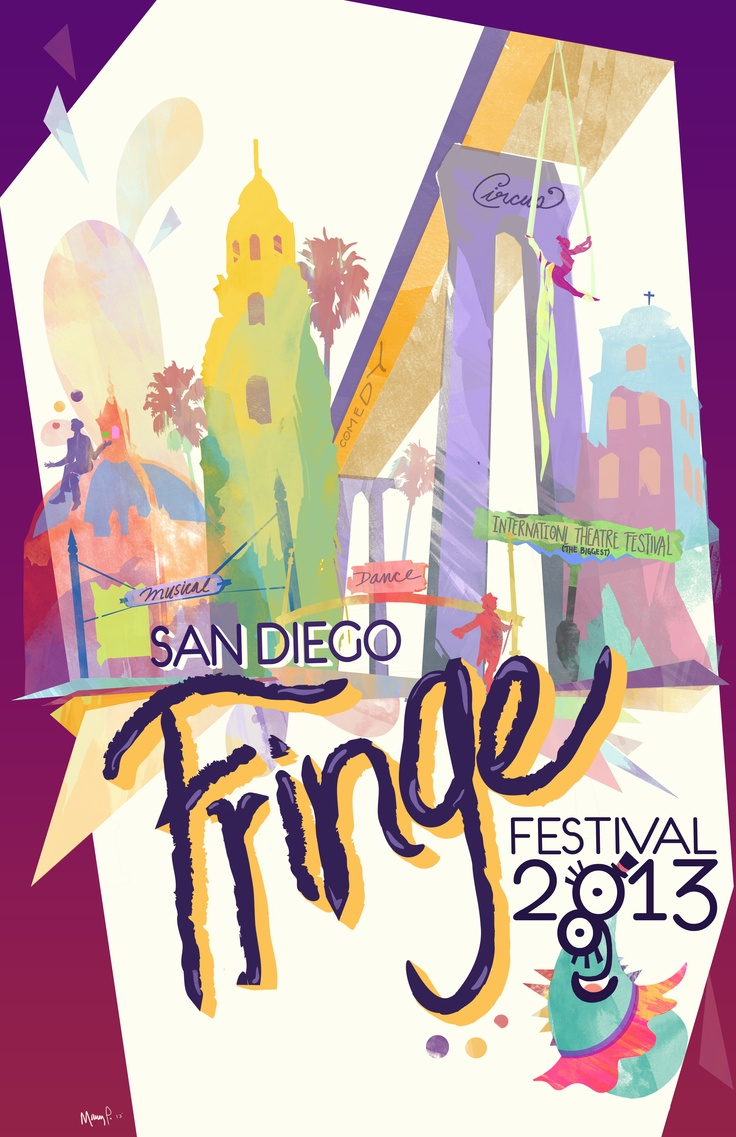 San Diego Fringe Festival (POSTER)    Festival dates:  July 1-7, 2013    www.sdfringe.org    Art by: Manny Pantoja