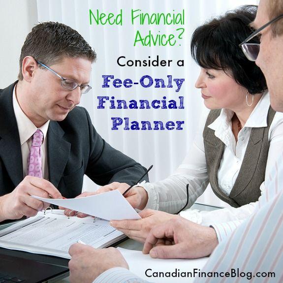 Need Financial Advice? Consider a Fee-Only Financial Planner - http://canadianfinanceblog.com/fee-only-financial-planners/