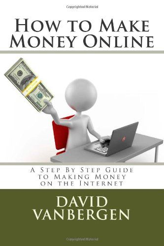 How to Make Money Online: A Step By Step Guide to Making Money on the Internet