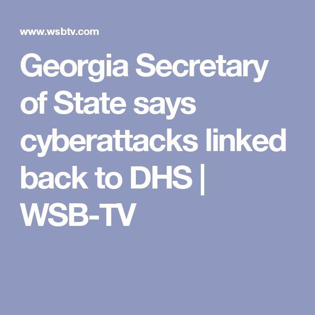 Georgia Secretary of State says cyberattacks linked back to DHS   WSB-TV