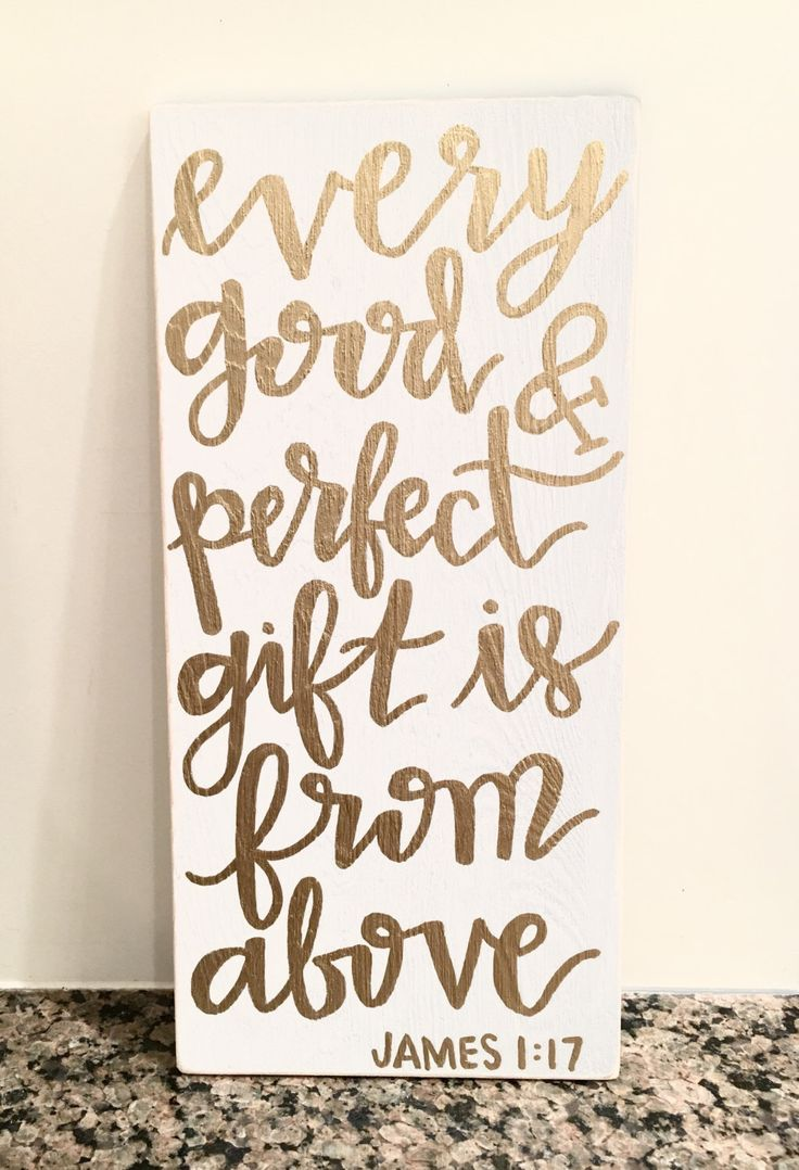 """Hand-painted, hand-lettered James 1:17 """"every good and perfect gift is from above"""" white and gold wood sign by byannagrace on Etsy https://www.etsy.com/listing/286251717/hand-painted-hand-lettered-james-117"""