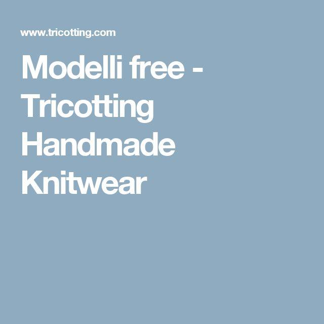 Modelli free - Tricotting Handmade Knitwear