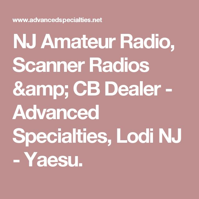 NJ Amateur Radio, Scanner Radios & CB Dealer - Advanced Specialties, Lodi NJ - Yaesu.