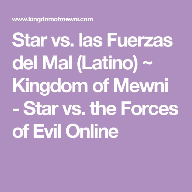 Star vs. las Fuerzas del Mal (Latino) ~ Kingdom of Mewni - Star vs. the Forces of Evil Online