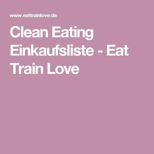 Clean Eating Einkaufsliste - Eat Train Love