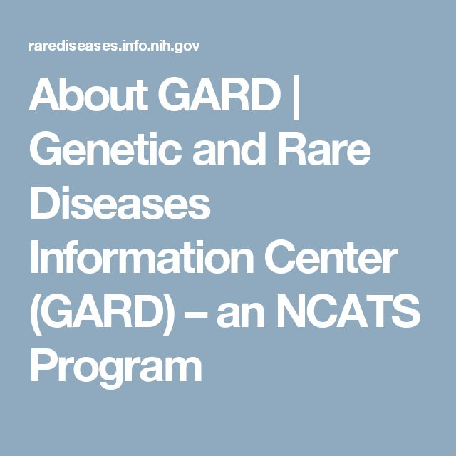 About GARD             | Genetic and Rare Diseases Information Center (GARD) – an NCATS Program