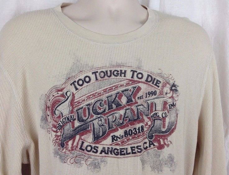 lucky-brand-cream-long-sleeve-thermal-graphic-t-shirt-mens-2xl-too-tough-to-die-e9f94c5687e617ef14a5d786d0b48689.jpg (1456×1116)