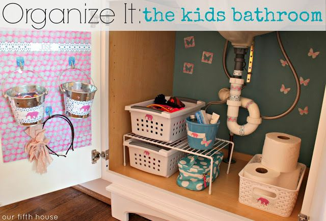 DIY :Our Fifth House - Organize It: The Kids Bathroom