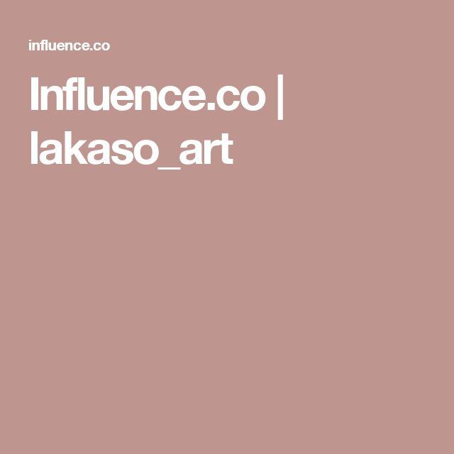 Influence.co | lakaso_art