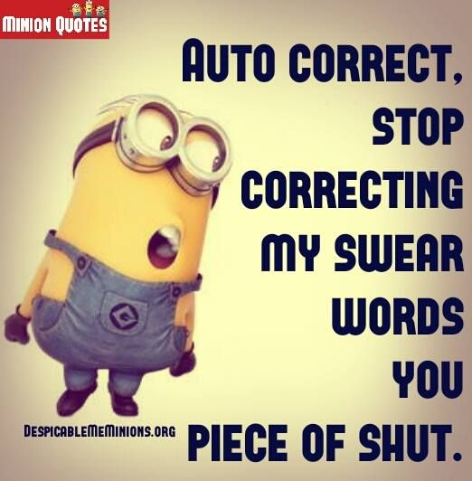 Funny Autocorrect Quotes   Stop Correctim My Curse Words. Funny  MinionMinion JokesMinions ...