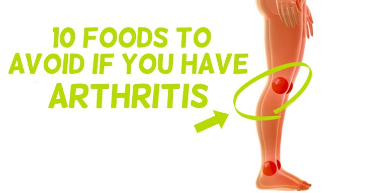 There are over 100 types of arthritis but rheumatoid and osteoarthritis are most common. Here's what you need to avoid to stop triggering your arthritis.