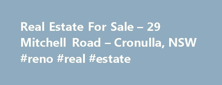 Real Estate For Sale – 29 Mitchell Road – Cronulla, NSW #reno #real #estate http://nef2.com/real-estate-for-sale-29-mitchell-road-cronulla-nsw-reno-real-estate/  #cronulla real estate # Quick Search Dual living beachside bliss Imagine a lifestyle of unsurpassed beauty as a living artwork for the front of your home each and every day. You wake each morning to the crisp morning sunlight shining through the windows with amazing 180 degree views of sand and ocean. In the evening...