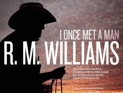 I Once Met a Man by R. M. Williams