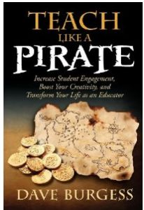Teach Like a Pirate: Increase Student Engagement, Boost Your Creativity, and Transform Your Life as an Educator. This book is by Dave Burgess and was a popular recommendation by our Facebook fans.