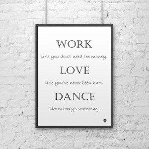 Plakat dekoracyjny 50x70 cm - Dekosign - WORK LOVE DANCE biały