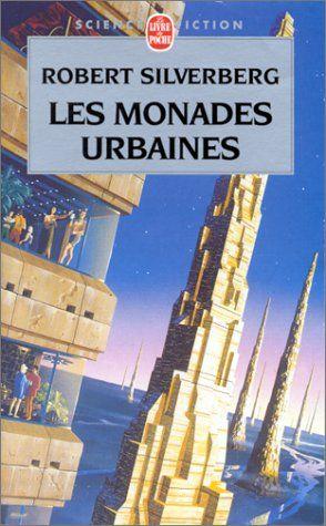 Les Monades urbaines - Robert Silverberg - Amazon.fr - Livres