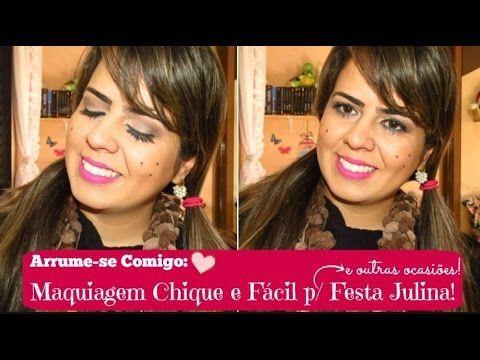Arrume-se Comigo   Maquiagem Chique e Fácil para Festa Julina e outras ocasiões! - YouTube