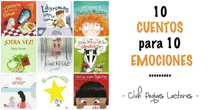 Selección de diez cuentos infantiles que nos hablan de diez emociones importantes y nos ayudan a adquirir inteligencia emocional y todas sus competencias básicas: consciencia emocional, regulación emocional, empatía, autoestima,... Educación emocional a través de los cuentos