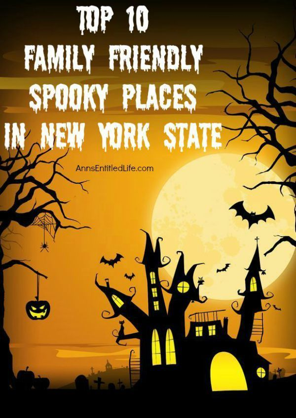 Top 10 Family Friendly Spooky Places in New York State; New York State is one spooky place! Stories abound of ghouls and ghost at Indian burial sights, haunted mansions and early colonial spirits. Some stories are of mere hauntings, while other specter sightings are much more elaborate. This list includes those places that are spooky, but may still be appropriate for children.