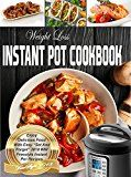 Weight Loss Instant Pot Cookbook 2018: Enjoy Delicious Food With Easy Set And Forget 2018 Smart Freestyle Instant Pot Recipes( Pressure Cooker Recipes Effective Weight Loss Fat Loss Foever) by Smart Eater (Author) Melissa Ellsworth (Author) #Kindle US #NewRelease #Medical #eBook #ad