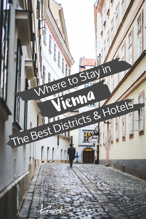 Where to Stay in Vienna – The Best Districts and Vienna Hotels