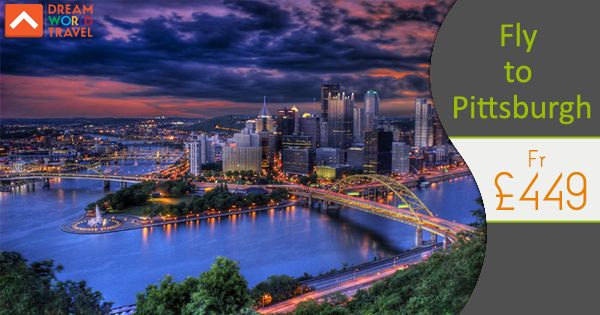 Find Great Deals on Flights to Pittsburgh from Dream World Travel.Get cheap Flight Deals, Holiday Deals and Hotel Deals to your Favourite destinatons worldwide at www.dwtltd.com.  #CheapFlights #Flights #Deals #To #Pittsburgh