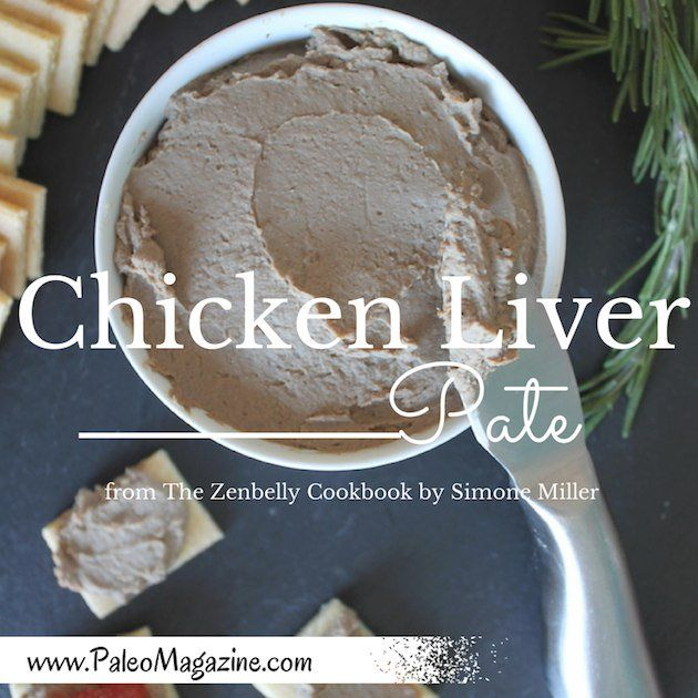 Get this delicious Paleo chicken liver pate recipe (from the Zenbelly Cookbook), and enjoy this delicious and nutritious dish with some Paleo crackers.