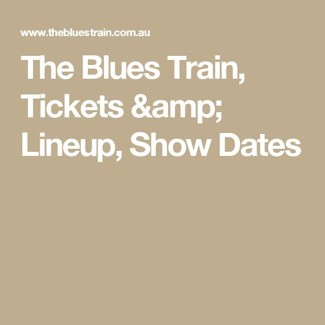 The Blues Train, Tickets & Lineup, Show Dates
