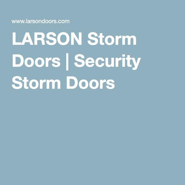 LARSON Storm Doors | Security Storm Doors