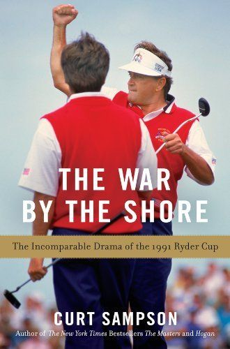 Coming out in Paperback this August! The War by the Shore: The Incomparable Drama of the 1991 Ryder Cup by Curt Sampson. $19.79. Author: Curt Sampson. Publisher: Gotham Books (September 6, 2012). 272 pages