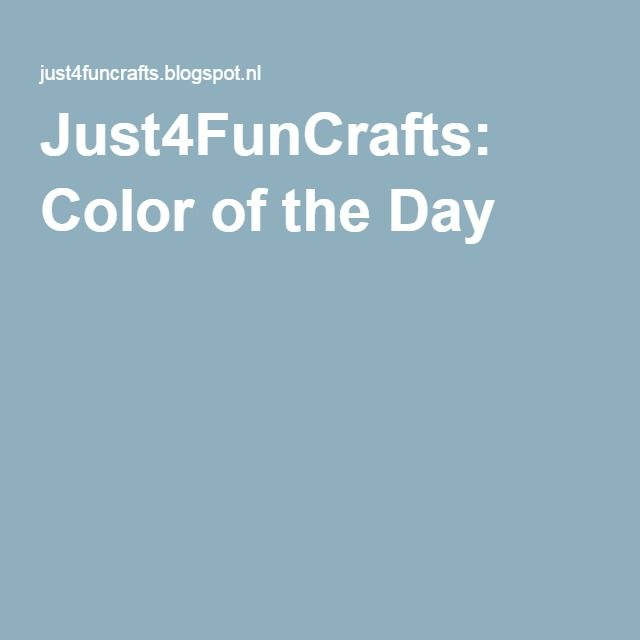 Just4FunCrafts: Color of the Day