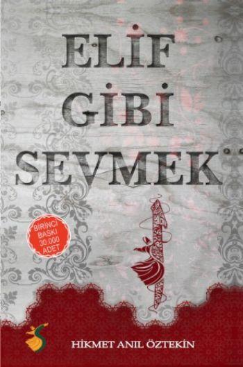 Elif Gibi Sevmek – Hikmet Anıl Öztekin pdf e kitap indir