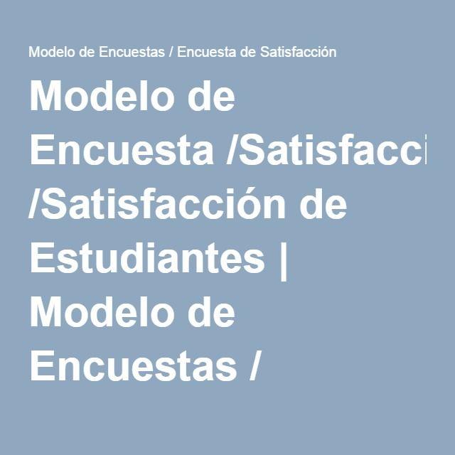 Modelo de Encuesta /Satisfacción de Estudiantes | Modelo de Encuestas / Encuesta de Satisfacción
