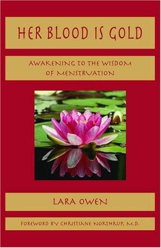 Her Blood is Gold: Awakening to the Wisdom of Menstruation by Lara Owen