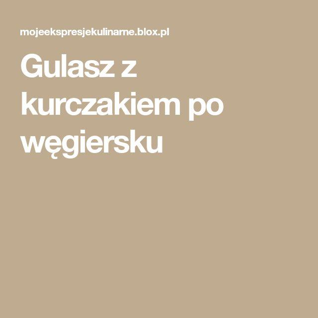 Gulasz z kurczakiem po węgiersku