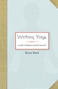 My Review of Bruce Black's Writing Yoga...It had a deep impact on me...check out my blog post and maybe it will inspire you as well