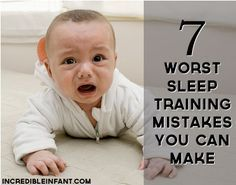 Baby Sleep Training1 The 7 Worst Baby Sleep Training Mistakes You Can Make- This is a good reminder of the common sense things that are probably really easy to forget when you have a screaming baby and one hour of sleep in the last 24 hours.