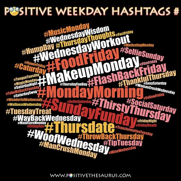 Positive Weekday Hashtags For Every Day From Monday To Sunday