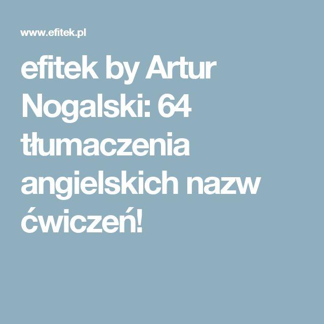 efitek by Artur Nogalski: 64 tłumaczenia angielskich nazw ćwiczeń!