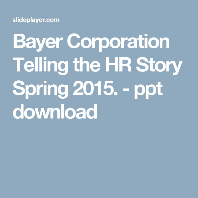 Bayer Corporation Telling the HR Story Spring 2015. - ppt download