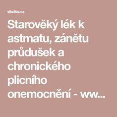 Starověký lék k astmatu, zánětu průdušek a chronického plicního onemocnění - www.Vitalitis.cz