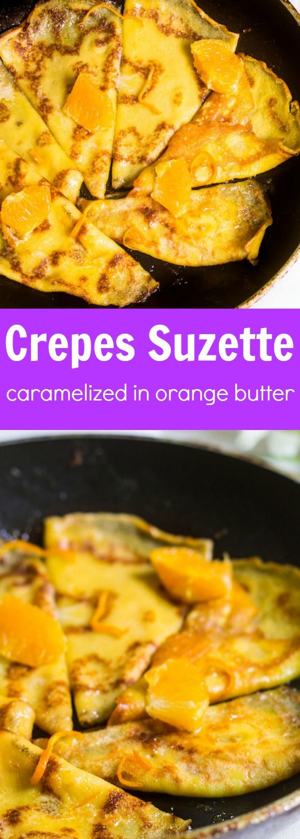 Crepes Suzette: French pancakes cooked in a delicious orange-butter sauce. Recipe via MonPetitFour.com
