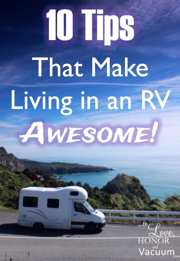 Living in an RV: 10 tips to make it awesome! How to make life comfortable but still exciting as you travel with your family (or just your husband) in your home away from home!