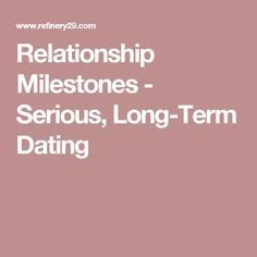 Relationship Milestones - Serious, Long-Term Dating