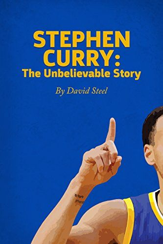 Stephen Curry: The Unbelievable Story (Best Basketball Biography Shooters)